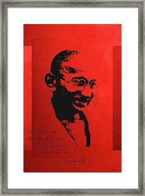 Mahatma Gandhi - First They Ignore You... Framed Print by Serge Averbukh