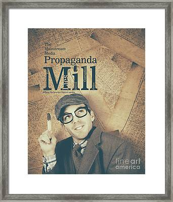 Mainstream Media Propaganda Mill Spreading Lies Framed Print