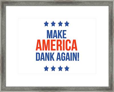 Make America Dank Again- Art By Linda Woods Framed Print by Linda Woods