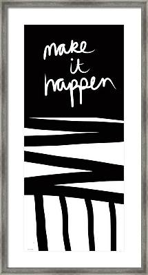 Make It Happen- Black And White Art By Linda Woods Framed Print