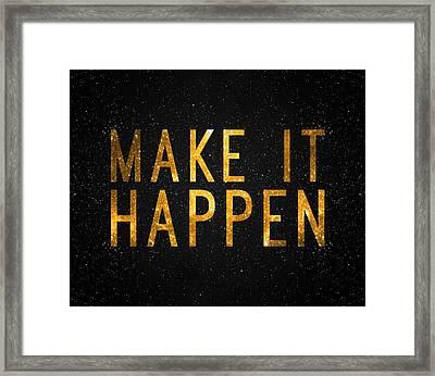 Make It Happen Framed Print by Taylan Apukovska