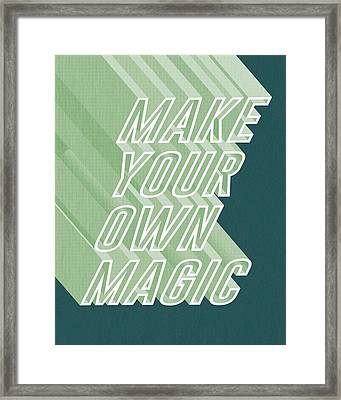 Make Your Own Magic Framed Print