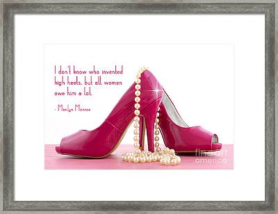 Marilyn Monroe Quote And Pink Shoes Framed Print