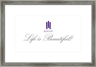 Marsari Life Is Beautiful Framed Print