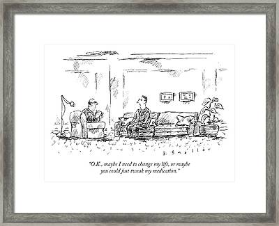Maybe I Need To Change My Life Framed Print
