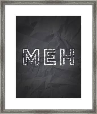 MEH Framed Print by Samuel Whitton