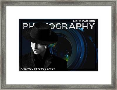 Mens Fashion Photography Are You Photogenic Framed Print