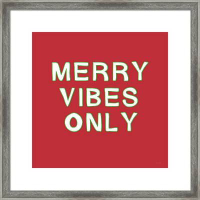 Merry Vibes Only Red- Art By Linda Woods Framed Print by Linda Woods