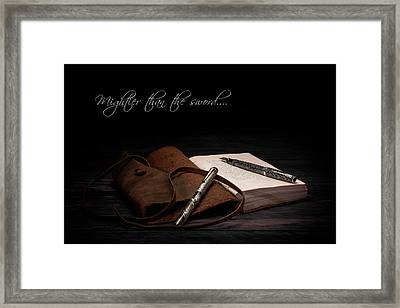 Mightier Than The Sword Framed Print