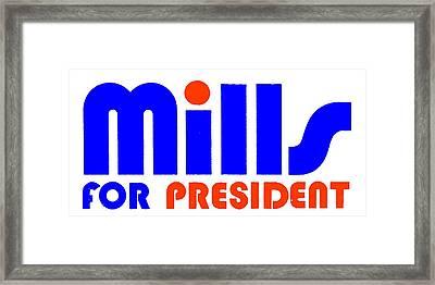 Mills For President Framed Print