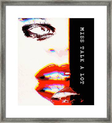 Miss Talk A Lot Framed Print by ISAW Gallery