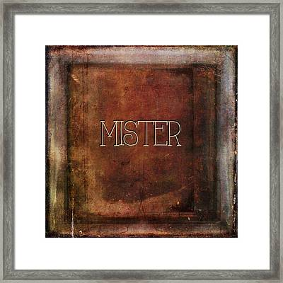 Framed Print featuring the digital art Mister by Bonnie Bruno