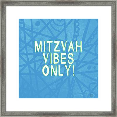 Mitzvah Vibes Only Blue Print- Art By Linda Woods Framed Print by Linda Woods