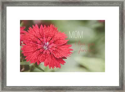 Mom I Love You Forever Framed Print by Andrea Anderegg