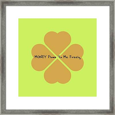 Money Flows To Me Freely Framed Print by Affirmation Today