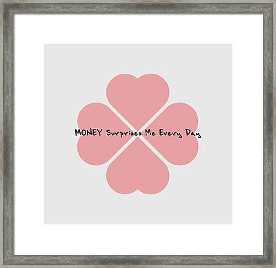 Money Surprises Me Every Day Framed Print by Affirmation Today