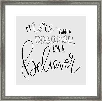 More Than A Dreamer Framed Print