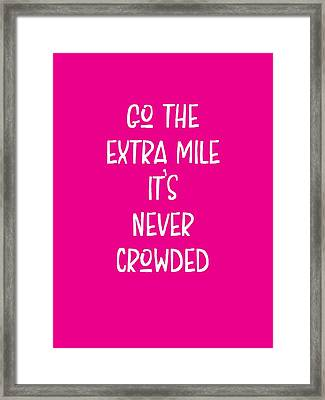 Motivational - Go The Extra Mile It's Never Crowded C Framed Print