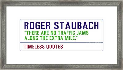 Motivational Quotes - Roger Staubach Framed Print by Celestial Images