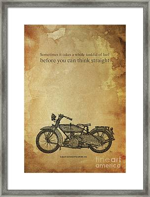 Motorcycle Quote. Sometimes It Takes A Whole Tank Framed Print