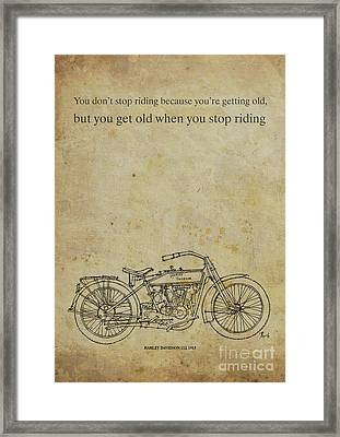 Motorcycle Quote. You Don't Stop Riding Because... Framed Print by Pablo Franchi