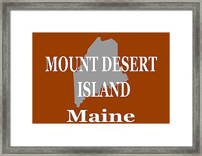 Framed Print featuring the photograph Mount Desert Island Maine State City And Town Pride  by Keith Webber Jr