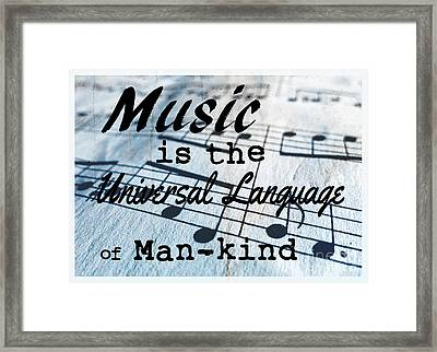 Music Is The Universal Language Of Man-kind Framed Print