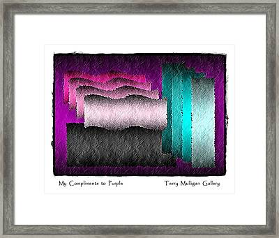 My Compliments To Purple Framed Print by Terry Mulligan