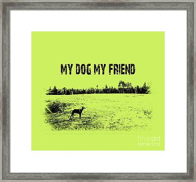 My Dog My Friend Framed Print