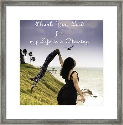My Life A Blessing Framed Print by Leticia Latocki