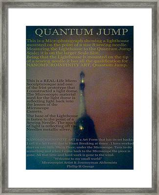 Nanomicroinfinity Art Quantum Jump Framed Print by Phillip H George