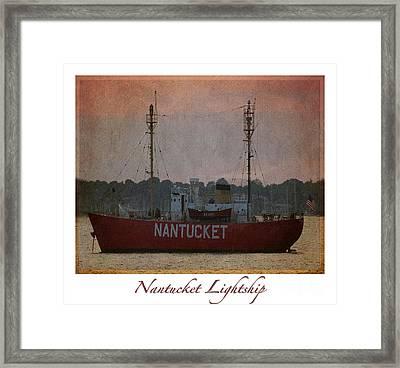 Nantucket Lightship  Framed Print by Lori Whalen