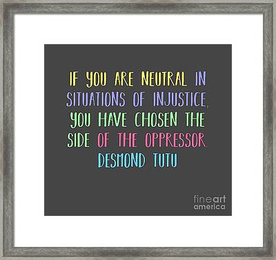 Neutrality By Desmond Tutu Framed Print by Liesl Marelli