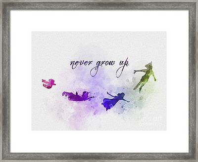 Never Grow Up Framed Print