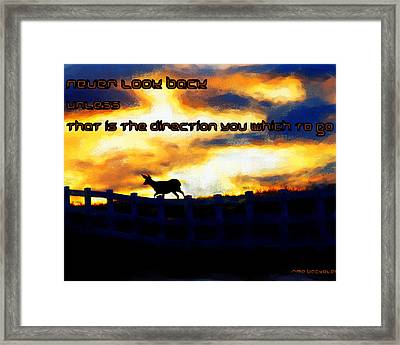 Never Look Back Unless Framed Print