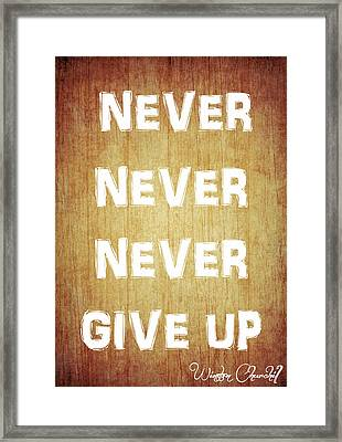 Never Never Never Give Up Framed Print by Dan Sproul