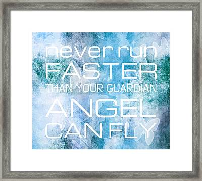 Never Run Faster Than Your Guardian Angel Can Fly Framed Print by Marianna Mills