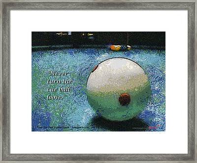 Never Turn The Cue Ball Loose Framed Print