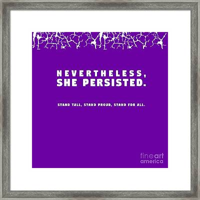 Nevertheless, She Persisted Framed Print