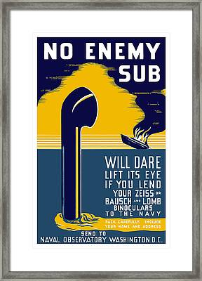No Enemy Sub Will Dare Lift Its Eye Framed Print by War Is Hell Store
