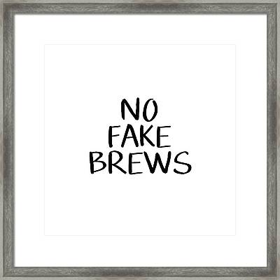 No Fake Brews- Art By Linda Woods Framed Print