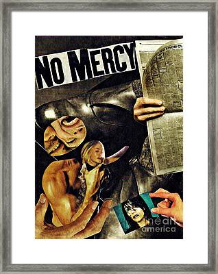 No Mercy Framed Print by Sarah Loft
