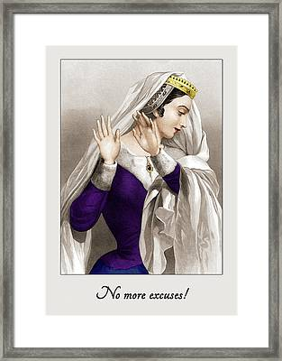 No More Excuses Framed Print by Randi Kuhne