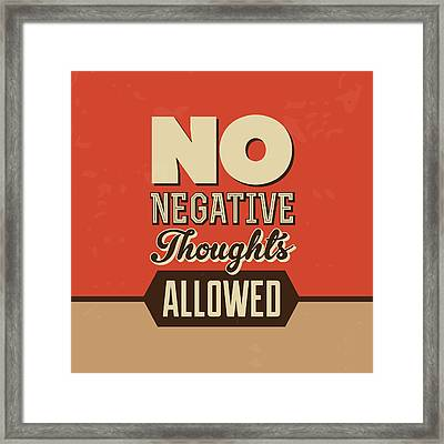 No Negative Thoughts Allowed Framed Print by Naxart Studio