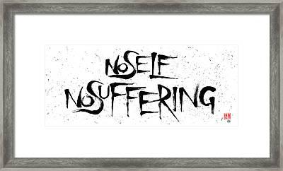 No Self, No Suffering  Framed Print