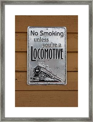 Framed Print featuring the photograph No Smoking Unless Youre A Locomotive by Suzanne Gaff