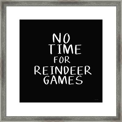 No Time For Reindeer Games Black- Art By Linda Woods Framed Print