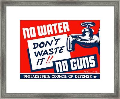 No Water No Guns - Wpa Framed Print