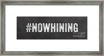 No Whining Hashtag Framed Print by Linda Woods