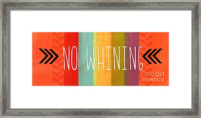No Whining Framed Print